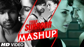 Teraa Surroor Mashup - Song Video - Teraa Surroor