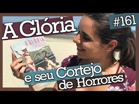 A GLÓRIA E SEU CORTEJO DE HORRORES, FERNANDA TORRES (#161)