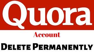 how to delete quora account permanently?