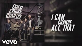 """Video thumbnail of """"Cold Creek County - I Can Change All That"""""""