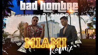 Bad Hombre FT D'Andree   Miami REMIX (VIDEO OFICIAL) [2018]