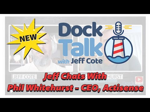 Dock Talk with Jeff Cote and Phil Whitehurst - CEO, Actisense