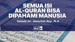 Semua Isi AlQuran Bisa Dipahami Manusia