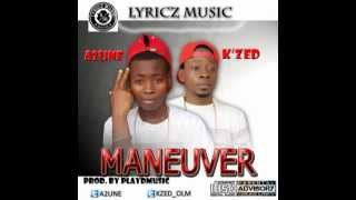 A2UNE MANEUVER FT.  K'ZED (NEW MUSIC 2015)