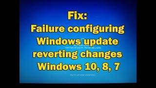 Windows 7 failure configuring windows updates reverting changes