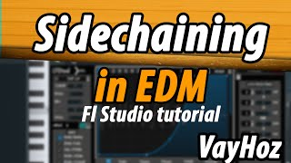 How To Sidechain In Electronic Dance Music (FL Studio)