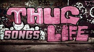 Thug Life Songs