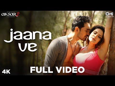 Download Jaana Ve Full Song Video - Aksar 2 | Arijit Singh, Mithoon | Zareen Khan, Abhinav | Bollywood Song HD Video