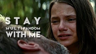 Stay with me || Multifandom