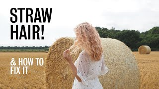 STRAW HAIR? Why Your Hair Feels Like Straw And How To Fix It