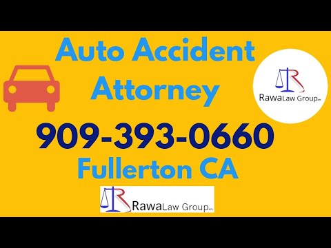 Auto Accident Lawyer in Fullerton California - Rawa Law Group - Fullerton CA Auto Accident Lawyer
