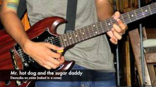 Desnudos En Coma (Naked In A Coma) - Mr. Hot Dog and the Sugar Daddy