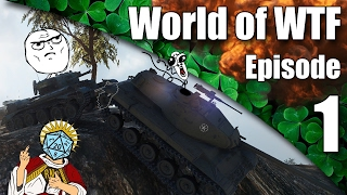 WoT || World of WTF || Episode 1