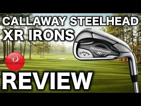 NEW CALLAWAY STEELHEAD XR IRONS REVIEW