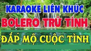 karaoke-lien-khuc-nhac-song-hoa-tau-bolero-tru-tinh-tuyen-chon-nhieu-nguoi-hat-nhat-trong-hieu