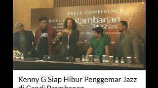 Kenny G Siap Hibur Penggemar Jazz Di Candi Prambanan  Jumat 16 October 2015