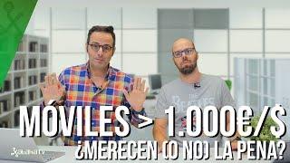 ¿Merece la pena un móvil de más de 1.000 euros?