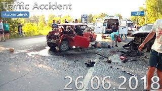 Подборка аварий и дорожных происшествий за 26.06.2018 (ДТП, Аварии, ЧП)