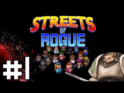 Streets of Rogue - Rogue Rebellion - Part 1 Let's Play Streets of Rogue Gameplay