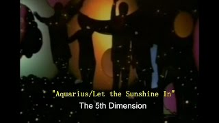 """Aquarius/Let the Sunshine In"",  The 5th Dimension (1969)"