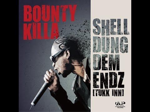 SHELL DUNG DEM ENDZ / BOUNTY KILLA