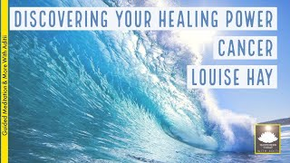 Louise Hay | Discovering Your Healing Power Cancer