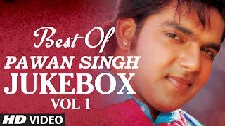Best Of Pawan Singh Vol 1 Bhojpuri Video Jukebox