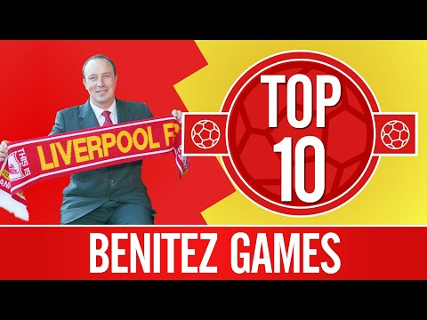Top 10: Rafa Benitez games in charge | European nights cup finals Istanbul