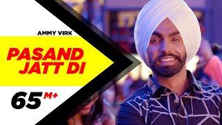 Pasand Jatt Di Qismat Ammy Virk Sargun Mehta Jaani Sukh E Muzical Doctorz New Song 2018