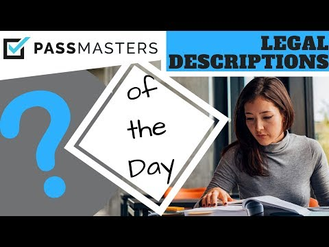 Legal Descriptions - Real Estate License Exam Question of the Day #9 - PassMasters