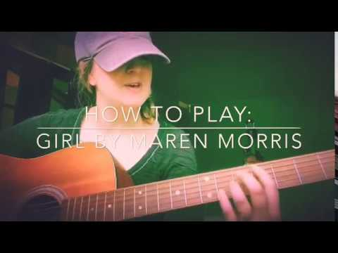 "How to play ""Girl"" by Maren Morris- 60 seconds!"