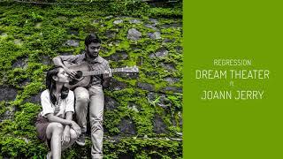 Regression - Dream Theater ft. Joann Jerry