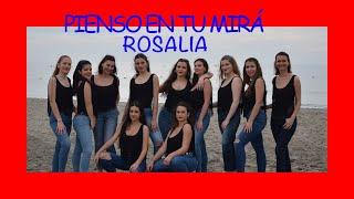 COREOGRAFIA DE (ROSALÍA - PIENSO EN TU MIRÁ Cap.3: Celos) 4K
