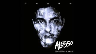 Alesso Feat. Matthew Koma - Years ( HQ )