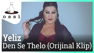 Yeliz / Den Se Thelo