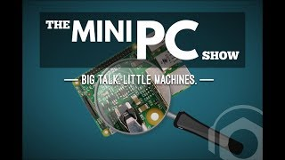 Mini PC Show #073 - Podnutz.com Podcast