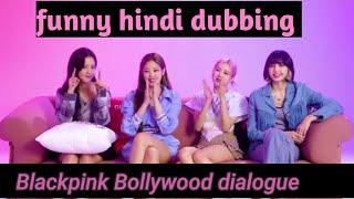 Blackpink Bollywood dialogue challenge (funny hindi dubbing)