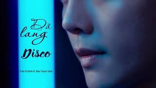 [Vietsub] Dã Lang Disco - Trần Vĩ Đình ft Bảo Thạch Gem