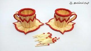 Matchstick Art And Craft Ideas | New Design Diy Matchstick Tea Cup