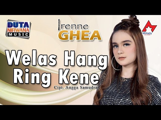 Irenne Ghea - Welas Hang Ring Kene [OFFICIAL]