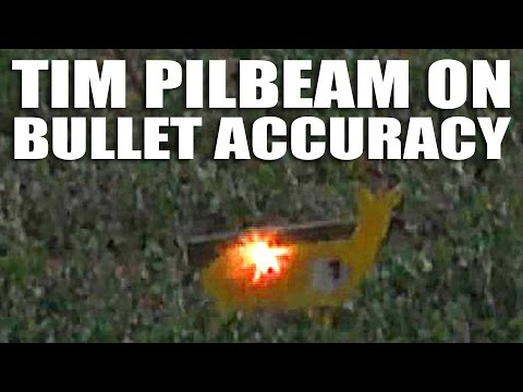 Tim Pilbeam on Bullet Accuracy