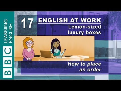 Placing an order - 17 - English at Work makes placing your order easy