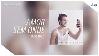 Tiago Iorc - Amor Sem Onde (Audio)