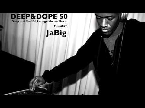 Deep and Soulful Lounge House Music – DEEP & DOPE 50 DJ Mix by JaBig