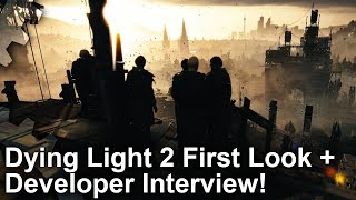 [4K] Dying Light 2 First Look + Developer Interview!