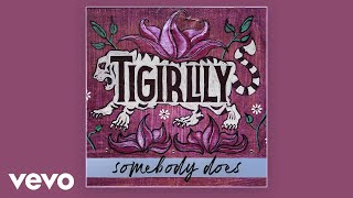 Tigirlily Somebody Does (feat. Alexandra Kay)