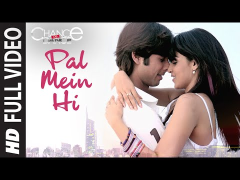 Pal Mein Hi (Full Song) Film - Chance Pe Dance