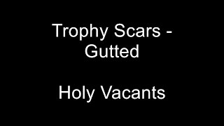 Trophy Scars - Gutted (on-screen lyrics)