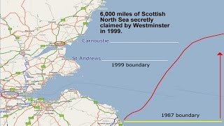 The Stolen Seas - How England Stole 7 Oil Fields from Scotland in 1999