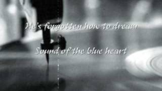 He's forgotten how to dream - Sound of the blue heart